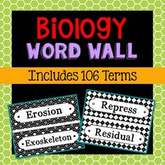 Biology Science Vocabulary Word Wall. Each of the 106 Biology terms has been created in black and white for super easy printing. Terms included: Enzyme, Erosion, Exoskeleton, Extermination, Fertilization, Filament, Fission, Function, Gaseous, Genetics, Genome, Germ, Gestation, Grafting, Greenhouse Effect, Habitat, Hemoglobin, Heredity, Hybrid, Juncture, Kinesthesia, Kingdom, Luminescent, Lymph, Malignant, Meiosis, Membrane, Microbiology, Mitosis, Migration, Mutation, Nerve, Neuron, Nucleus…