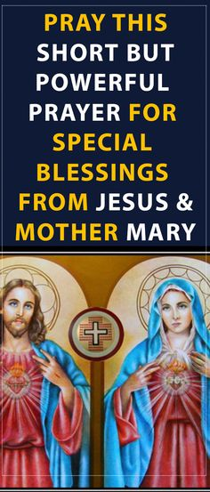 Pray this Short but Powerful Prayer for Special Blessings from Jesus and Mother Mary #prayer #jesus #mary
