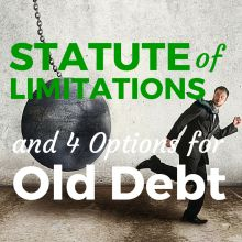 The Statute of Limitations and 4 Options for Old Debt