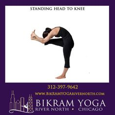 Bikram's Standing Head to Knee Pose Bikram Yoga Poses, North Chicago, Body Poses, Hands