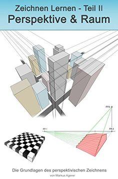 Zeichnen Lernen - Teil 2: Perspektive & Raum - http://kostenlose-ebooks.1pic4u.com/2014/10/16/zeichnen-lernen-teil-2-perspektive-raum/