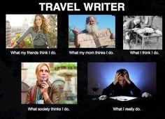 What People Think I Do: Travel Writer #meme #lol