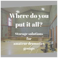 Whether an am dram group has been around for decades or is relatively young, there's one common problem that they all encounter – how and where to store all those costumes, props and set pieces.