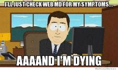 That is why I never check web md