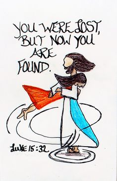 """You were lost, but now you are found."" Luke 15:32 (scripture doodle of encouragement)"