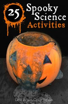 25 Spooky Science Activities for Halloween. Perfect for #parties and #playdates or #Mad #Scientists #play #stem #learn