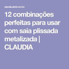 12 combinações perfeitas para usar com saia plissada metalizada   CLAUDIA