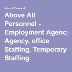 Above All Personnel - Employment Agency, office Staffing, Temporary Staffing