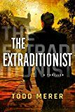 #4: The Extraditionist (A Benn Bluestone Thriller Book 1)