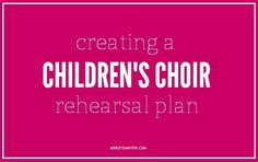 More resources/ ideas for Children church choir. Thank you, Ashley!
