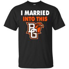 Bowling Green Falcons T shirts I Married Into This Hoodies Sweatshirts