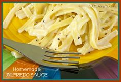 Homemade Alfredo Sauce by Bakerette.com - super good! SO not healthy, but delicious