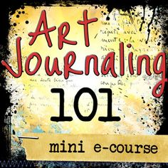 Mini Art Journaling e-course! Learn the foundations of art journaling and get inspired to do it your own way with this beginners e-course designed to help you find your way with more ease and less fear.
