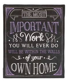 'The Most Important Work' Wall Sign | zulily