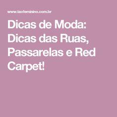 Dicas de Moda: Dicas das Ruas, Passarelas e Red Carpet!
