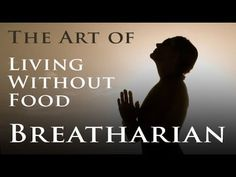 The art of living without solid food. Pranarian