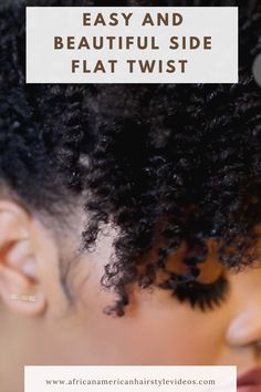 EASY Side Flat Twist Natural Hair Updo, Natural Hair Styles, Short Hair Styles, Two Strand Twists, Flat Twist, African American Hairstyles, Twist Outs, Hair Videos, Protective Styles