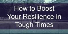 how to boost resilience