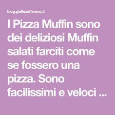 I Pizza Muffin sono dei deliziosi Muffin salati farciti come se fossero una pizza. Sono facilissimi e veloci da preparare, non necessitano di lievitazione!!