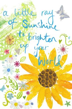 A Little Ray of Sunshine to Brighten Up Your World Print sunflower art Good Day Quotes, Hope Quotes, Good Morning Quotes, Sunny Day Quotes, Friend Quotes, Smile Quotes, Quotes Quotes, Sunflower Quotes, Sunflower Cards