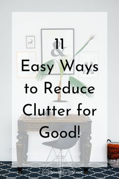 11 Easy ways to reduce clutter for good! It's not just big decluttering projects that can make a big impact on the way your home looks, feels Getting Rid Of Clutter, Paper Clutter, Making Life Easier, Life Organization, Project Yourself, Simple Living, Your Life, Clean House, Cleaning