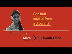 South African teenager Kiara Nirghin's project on using fruit to combat drought which earned her the grand prize award at the Google Science Fair.
