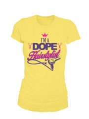 I Am A Dope Hairstylist Tee/Hoodie