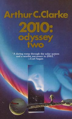 Arthur C. Clarke  2010: Odyssey Two  A new mission is sent to Jupiter to find out what happened to Dave Bowman and Discovery as well as to try and figure out the meaning behind the Monolith.