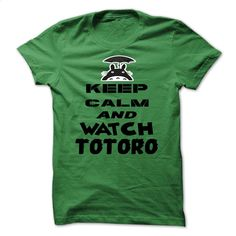 Keep Calm and Watch TOTORO T Shirt, Hoodie, Sweatshirts - teeshirt #fashion #T-Shirts