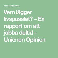 Vem lägger livspusslet? – En rapport om att jobba deltid - Unionen Opinion