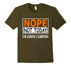 Mens Funny Nope Not Today I'm Going Camping Quotes T-Shir... https://www.amazon.com/dp/B072BWPML7/ref=cm_sw_r_pi_dp_x_MgvnzbXKHMSTR