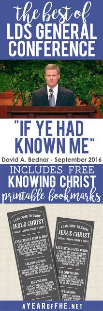 """A Year of FHE // Check out this summary of the talk """"If Ye Had Know Me"""" by Elder David A. Bednar from the Sept. 2016 LDS General Conference.  It comes with a FREE download of bookmarks to give to your church class or those you Home Teach or Visit Teach.  #lds #LDSconf #Bednar"""
