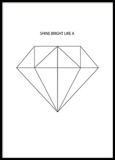 Poster with diamond and the text Shine bright like a. Stylish graphical print that is suitable with black and white home décor. www.desenio.co.uk
