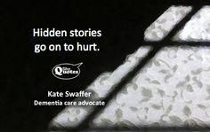 Hidden stories go on to hurt. Dementia Care, She Quotes, Fight The Good Fight, The Voice, It Hurts, Core, To Go, Healing, Good Things