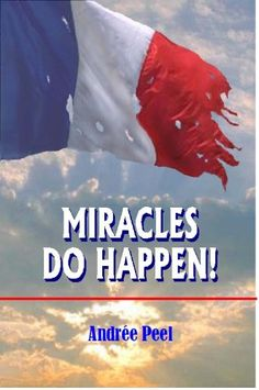 Miracles Do Happen by Andrée Peel