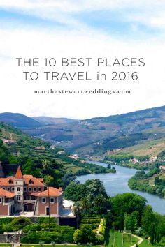 The 10 Best Places to Travel in 2016 | Martha Stewart Weddings - Our friends at Travel + Leisure compiled a list of the best places to travel in the upcoming year. When putting it together, the editors thoroughly and meticulously considered a variety of factors, including: Which classic vacation spots are starting to emerge—but for entirely new and compelling reasons? Which global events and changes in travel restrictions have made certain destinations easier to get to?