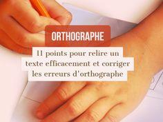 Orthographe : 11 points pour relire un texte efficacement et corriger les erreurs d'orthographe (enfants, adolescents et adultes)