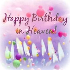 Happy birthday in heaven. 9 Candles an balloons. Happy Birthday Sister In Heaven, Birthday In Heaven Quotes, Mom In Heaven Quotes, Happy Heavenly Birthday, Mother's Day In Heaven, Happy Birthday Best Friend, Happy Birthday Greetings, Birthday Quotes, Birthday Heaven