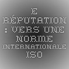 E-réputation : vers une norme internationale ISO