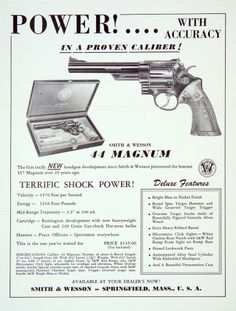 Post with 6703 views. The 44 Magnum Smith And Wesson Revolvers, Smith N Wesson, Vintage Advertisements, Vintage Ads, Vintage Paper, 44 Magnum, Revolver Pistol, Firearms, Shotguns