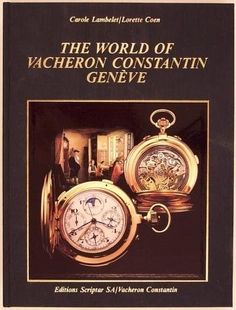 """""""The World Of Vacheron Constantin Geneve"""" book by Carole Lambelet and Lorette Coen from Baer & Bosch Auctioneers."""