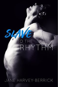 COVER REVEAL AND EXCERPT: Slave to the Rhythm by Jane Harvey-Berrick ~ https://fairestofall.wordpress.com/2016/02/08/cover-reveal-and-excerpt-slave-to-the-rhythm-by-jane-harvey-berrick/