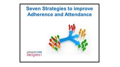 Webinar replay Seven Strategies to improve Adherence and Attendance Attendance