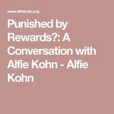 Punished by Rewards?: A Conversation with Alfie Kohn - Alfie Kohn