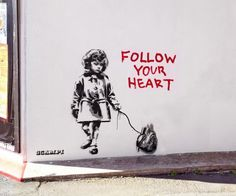 follow your heart #streetart - by Scampi – In Wellington, New Zealand