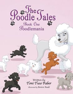 The Poodle Tales: Book One: Poodlemania by Toni Tuso Faber http://www.amazon.com/dp/B00B2DT5G4/ref=cm_sw_r_pi_dp_Z9pSvb0QMCEYV