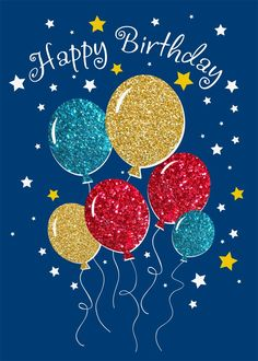 Glitter Balloons Birthday - Birthday Cards from CardsDirect Happy Birthday Ballons, Happy Birthday Wishes Photos, Birthday Wishes For Kids, Happy Birthday Wallpaper, Happy Birthday Celebration, Happy Birthday Flower, Happy Birthday Messages, Happy Birthday Greetings, Birthday Cards