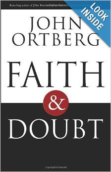 $35.00 Faith and Doubt: John Ortberg: What if the most important word is the one in the middle? We often think of doubt as the opposite of faith, but could it actually strengthen our relationship with God?
