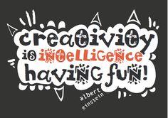 Creativity is intelligence having fun! #creativity #quote