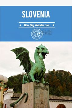 Inspiration to travel to Slovenia ~ I feel SLOVEnia ~ The only country with Love in its name. See the dragons of Ljubljana and Lake Bled.